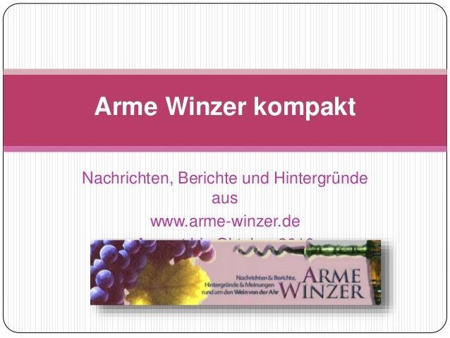 Nachrichten, Berichte und Hintergründe aus www.arme-winzer.de August bis Oktober 2010 Arme Winzer kompakt