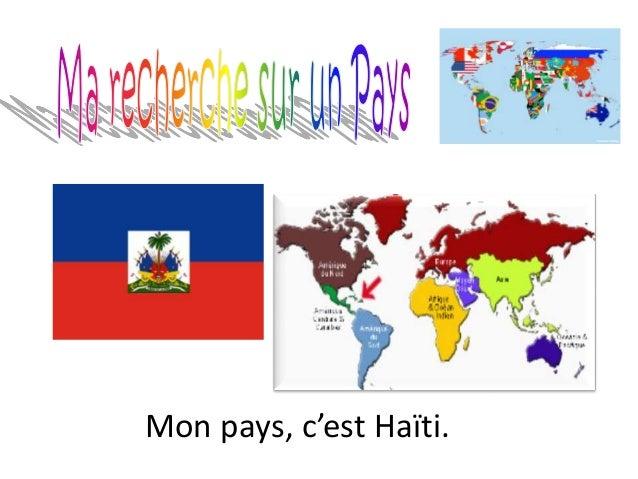 Mon pays, c'est Haïti.