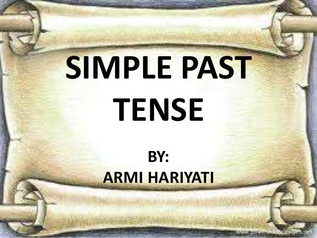 SIMPLE PASTTENSEBY:ARMI HARIYATI