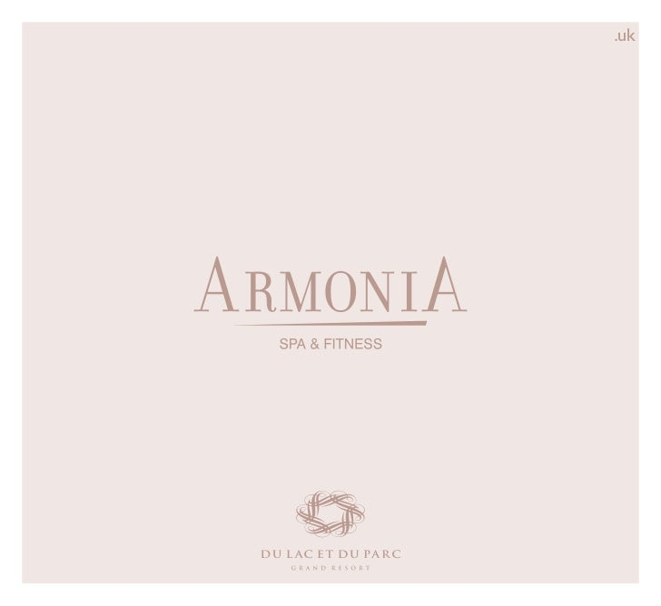 ArmoniA Beauty Spa - Brochure 2011 Du Lac et Du Parc Grand Resort