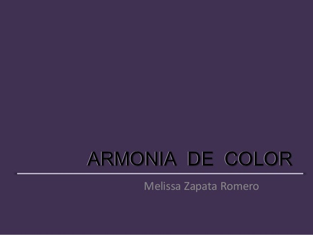 ARMONIA DE COLORMelissa Zapata RomeroARMONIA DE COLOR