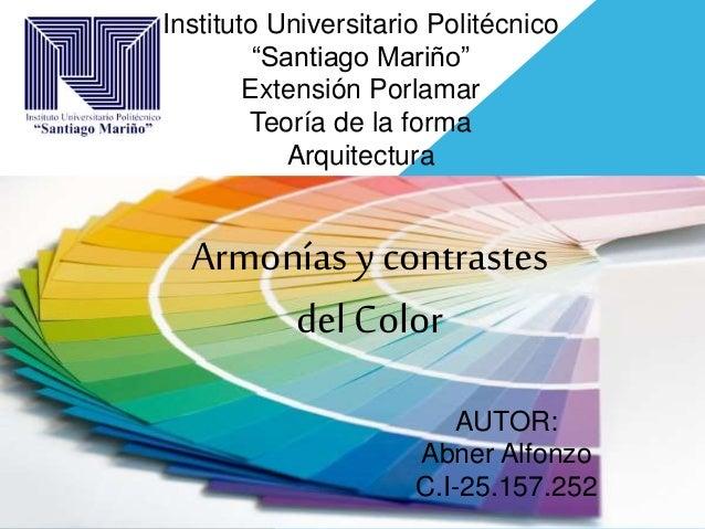 """Instituto Universitario Politécnico """"Santiago Mariño"""" Extensión Porlamar Teoría de la forma Arquitectura Armonías y contra..."""