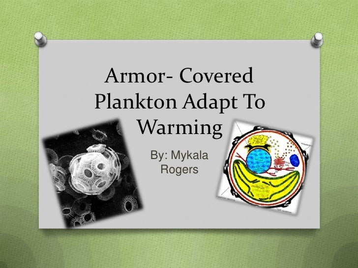 Armor  covered plankton adapt to warming