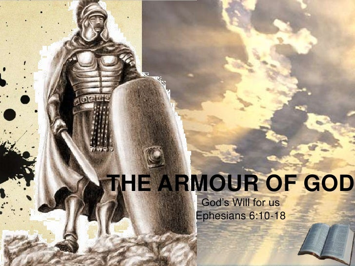 THE ARMOUR OF GOD<br />God's Will for us<br />Ephesians 6:10-18<br />