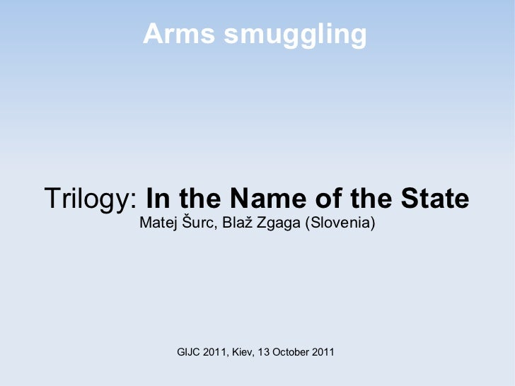 Blaz Zgaga - Arms Smuggling Trilogy in the name of the state