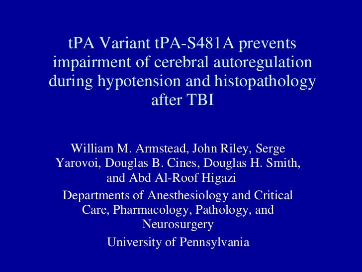 tPA Variant tPA-S481A prevents impairment of cerebral autoregulation during hypotension and histopathology after TBI Willi...