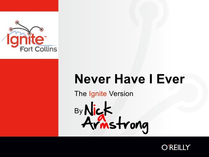 Never Have I EverThe Ignite VersionBy