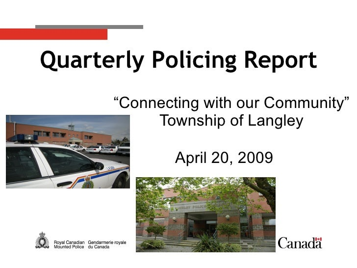 """ Connecting with our Community"" Township of Langley April 20, 2009 Quarterly Policing Report"