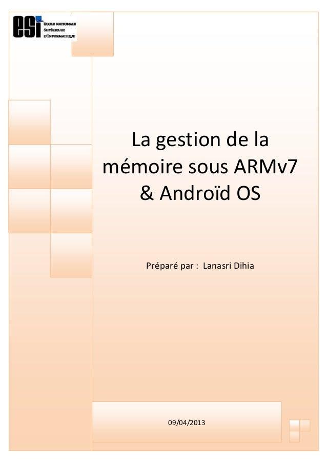 [Tapez un texte] Page 1 La gestion de la mémoire sous ARMv7 & Androïd OS Préparé par : Lanasri Dihia 09/04/2013