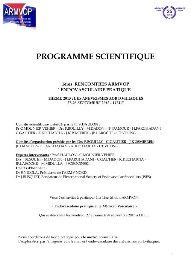 "1PROGRAMME SCIENTIFIQUE1ères RENCONTRES ARMVOP"" ENDOVASCULAIRE PRATIQUE ""THEME 2013 : LES ANEVRISMES AORTO-ILIAQUES27-28 S..."