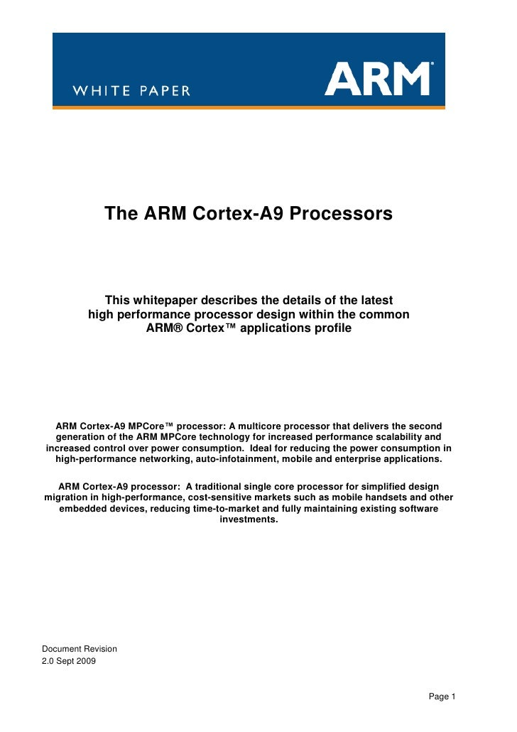 The ARM Cortex-A9 Processors             This whitepaper describes the details of the latest          high performance pro...