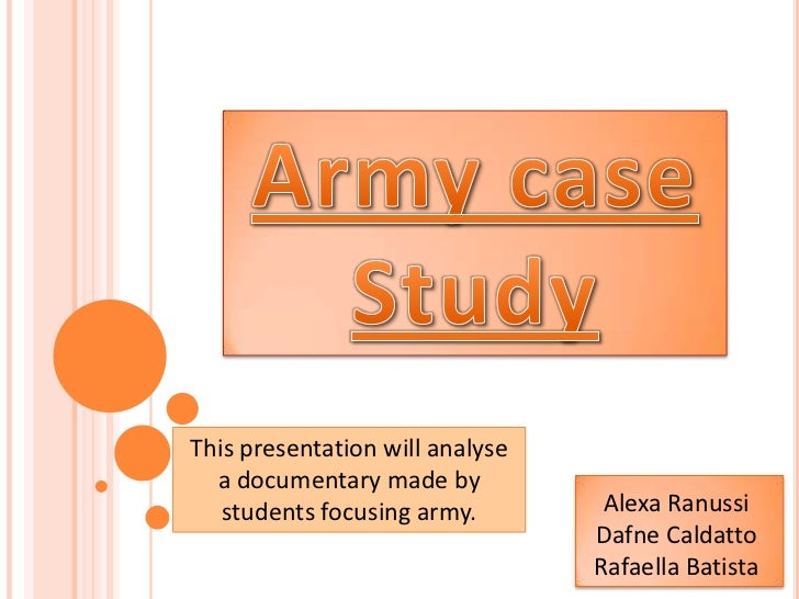 This presentation will analyse  a documentary made by   students focusing army.        Alexa Ranussi                      ...