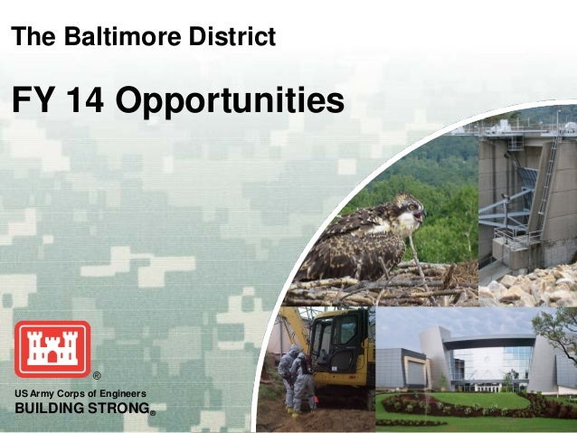 The Baltimore District  FY 14 Opportunities  US Army Corps of Engineers  BUILDING STRONG®