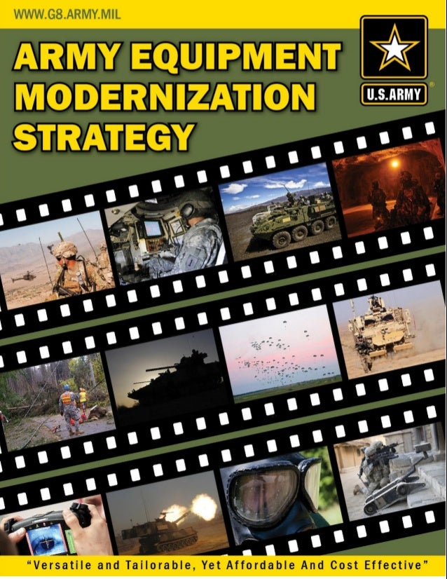 Army Equipment Modernization StrategyVersatile and Tailorable, yet Affordable and Cost Effective                          ...