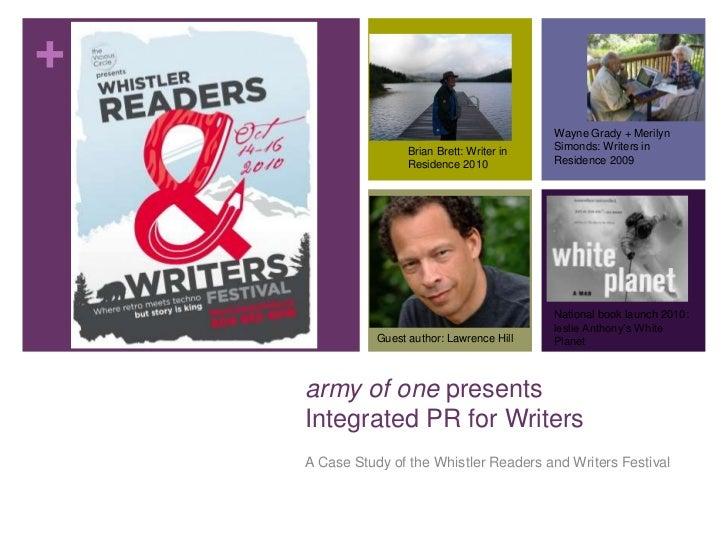 Wayne Grady + Merilyn Simonds: Writers in Residence 2009<br />Brian Brett: Writer in Residence 2010<br />National book lau...