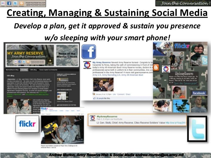 Creating, Managing & Sustaining Social Media<br />Develop a plan, get it approved & sustain you presence <br />w/o sleepin...