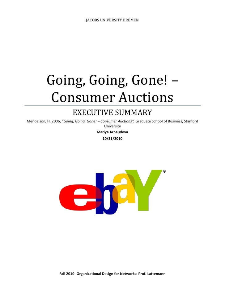 JACOBS UNIVERSITY BREMEN           Going, Going, Gone! –            Consumer Auctions                          EXECUTIVE S...