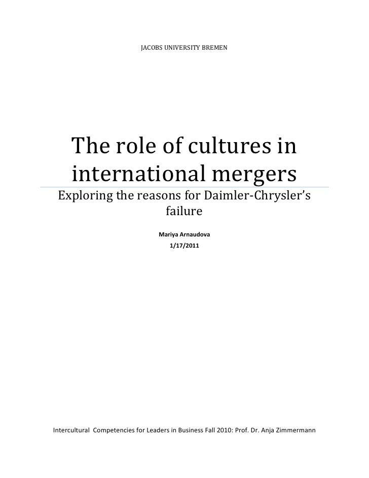 JACOBS UNIVERSITY BREMEN      The role of cultures in      international mergers Exploring the reasons for Daimler-Chrysle...