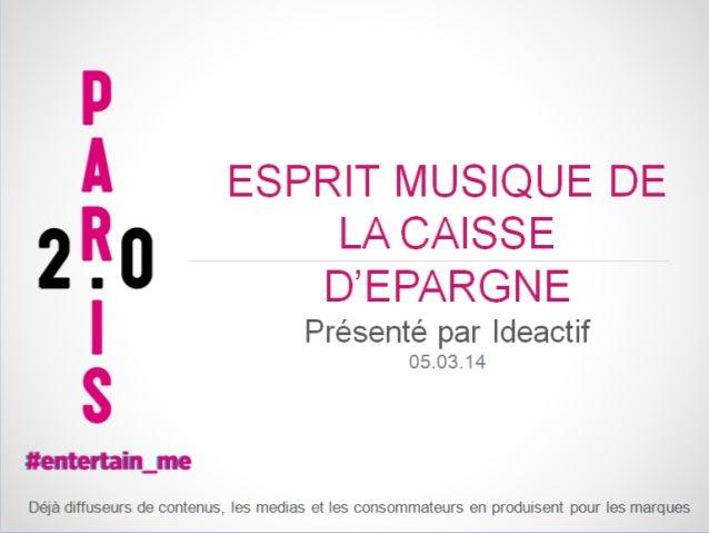 Mars 2014  IDEACTIF PRESENTE ESPRIT MUSIQUE DE LA CAISSE D'EPARGNE