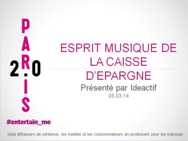"""Paris 2.0 : CAISSE D'EPARGNE """"esprit musique"""" : Arnaud Peyroles, Président de IDEACTIF"""