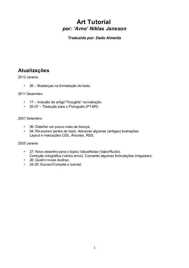 Art Tutorial por: 'Arne' Niklas Jansson Traduzido por: Dado Almeida Atualizações 2012 Janeiro • 26 – Mudanças na formataçã...