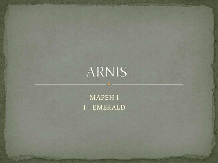 Arnis I-Emerald