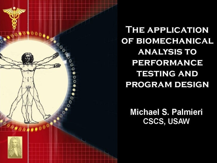 Application of Biomechanical Analysis to Performance Testing & Program Design