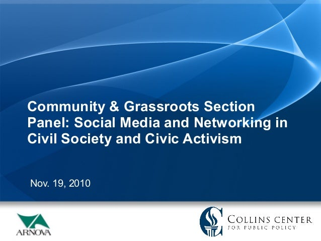 Community & Grassroots SectionPanel: Social Media and Networking inCivil Society and Civic ActivismNov. 19, 2010