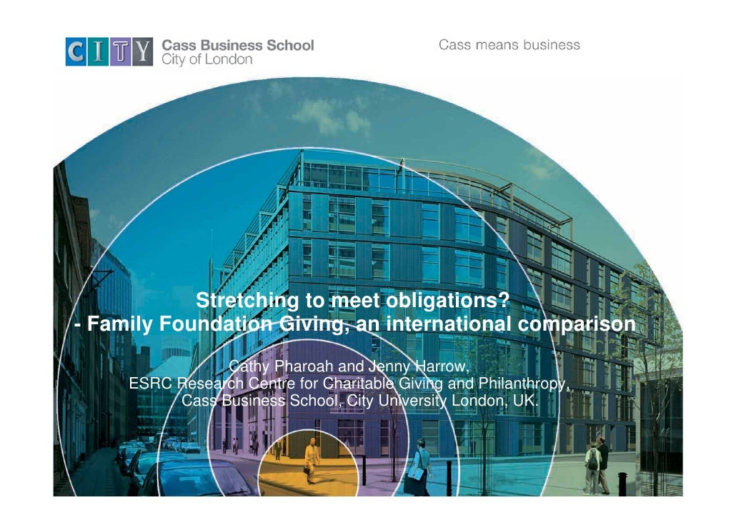 Stretching to meet obligations?- Family Foundation Giving, an international comparison                Cathy Pharoah and Je...