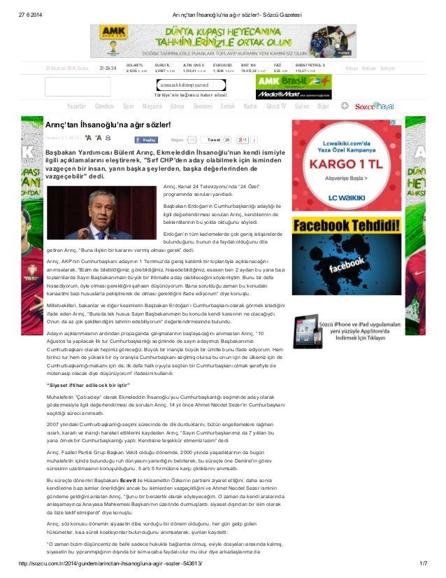 27 6 2014 Arınç'tan İhsanoğlu'na ağır sözler!- Sözcü Gazetesi http://sozcu.com.tr/2014/gundem/arinctan-ihsanogluna-agir-so...
