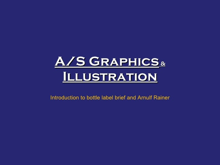 A/S Graphics  &  Illustration Introduction to bottle label brief and Arnulf Rainer