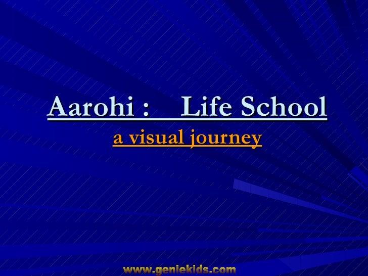 Aarohi :  Life School a visual journey