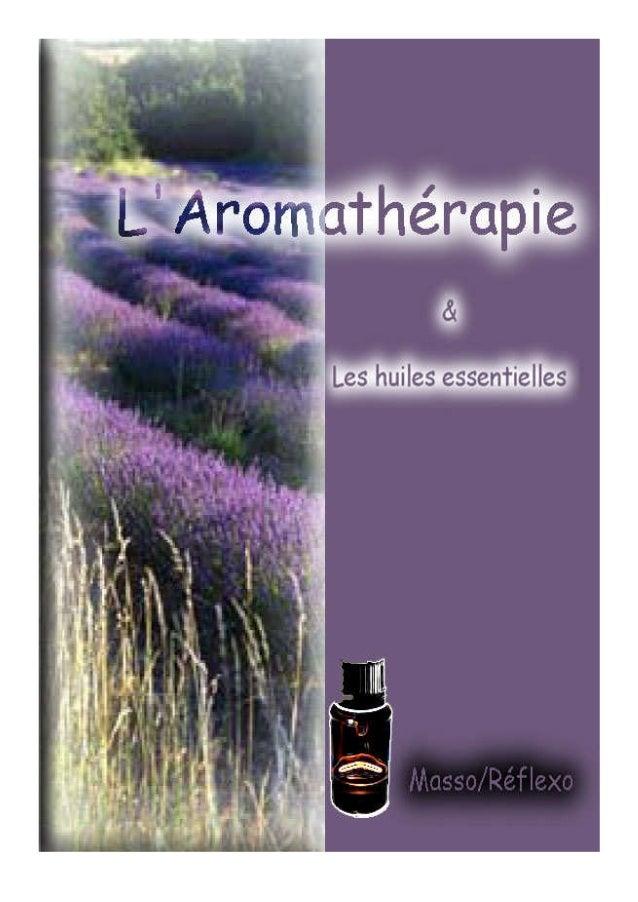2 2 L'Aromathérapie &Les huiles essentielles INDEX Qu'est-ce que l'aromathérapie? P.3 Qu'est-ce que les huiles essentielle...