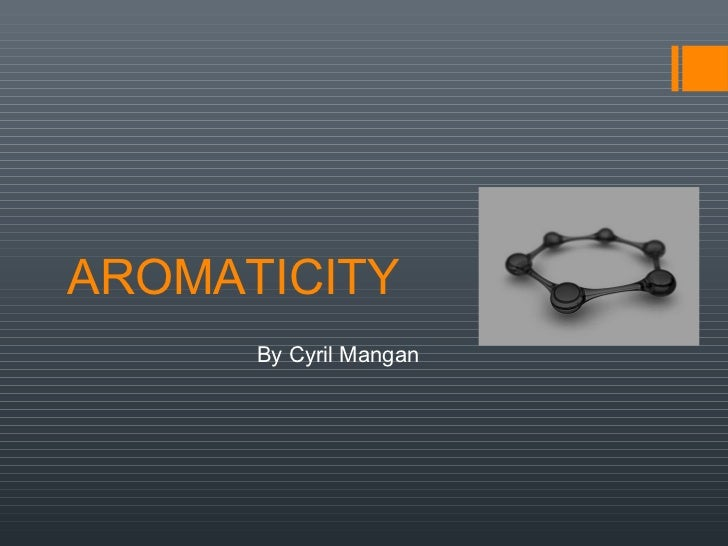 AROMATICITY      By Cyril Mangan