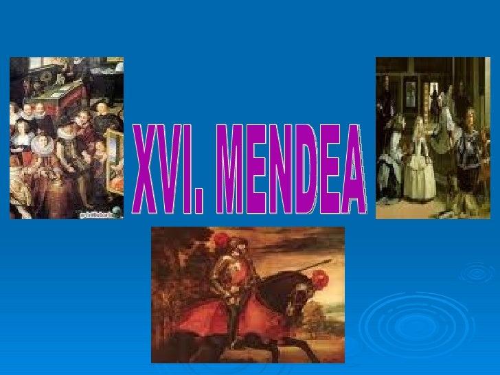XVI. MENDEA