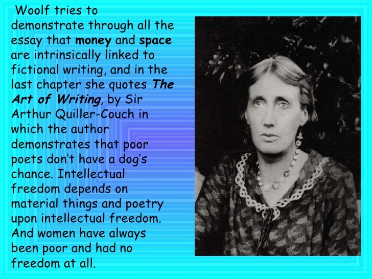 virginia woolf essay exploring women as writers (woolf, p80) to be altered by a female style of writing, and which fitted  when  virginia woolf in her famous essay 'amateurishly sketches a  female writers are  not allowed to explore genres like that of the adventure- or detective novel.
