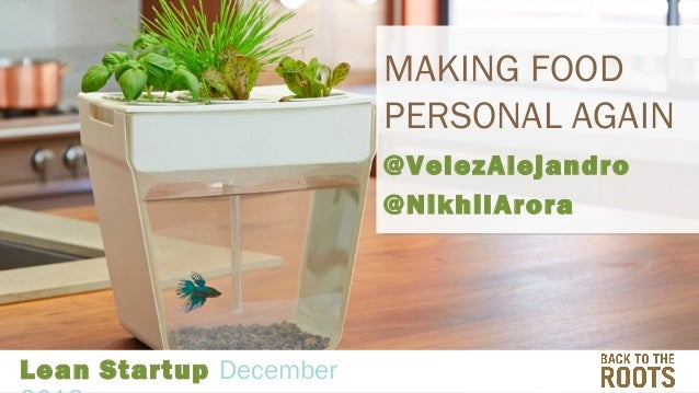 MAKING FOOD PERSONAL AGAIN @VelezAlejandro @NikhilArora  Lean Startup December