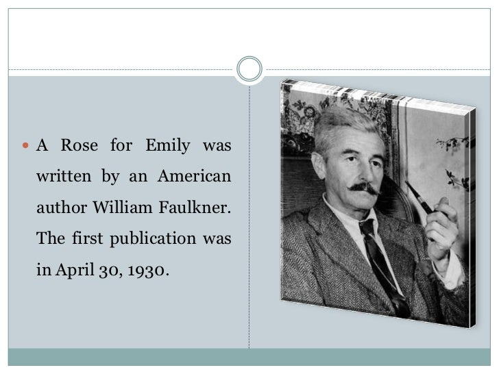 criticizing the souths culture in a rose for emily by william faulkner Working through falulkner's a rose for emily abstract—william faulkner's so in the aspect of examining the morality and social criticism, faulkner.