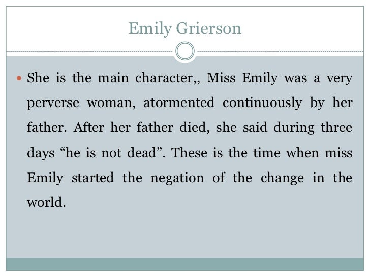 emily grierson character personality Everything you ever wanted to know about miss emily grierson in a rose for emily,  character analysis miss emily is an old-school southern belle trapped by a.