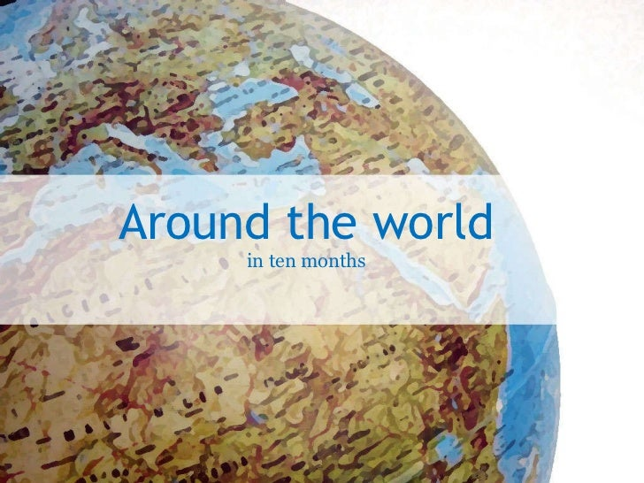 Around the world in eleven months Around the world in ten months