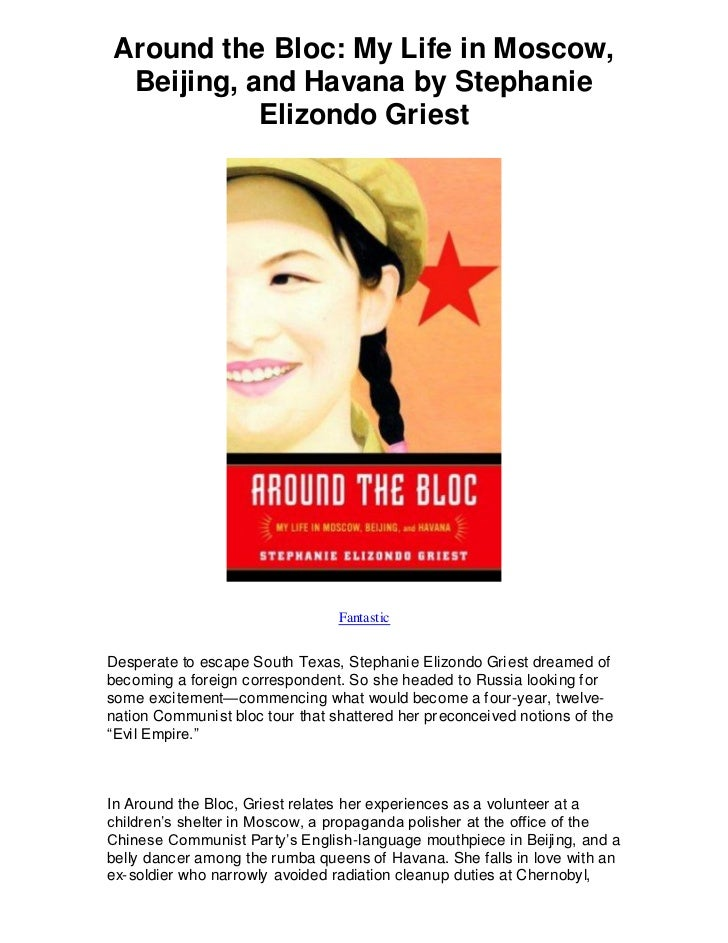 Around the Bloc: My Life in Moscow, Beijing, and Havana by Stephanie           Elizondo Griest                            ...