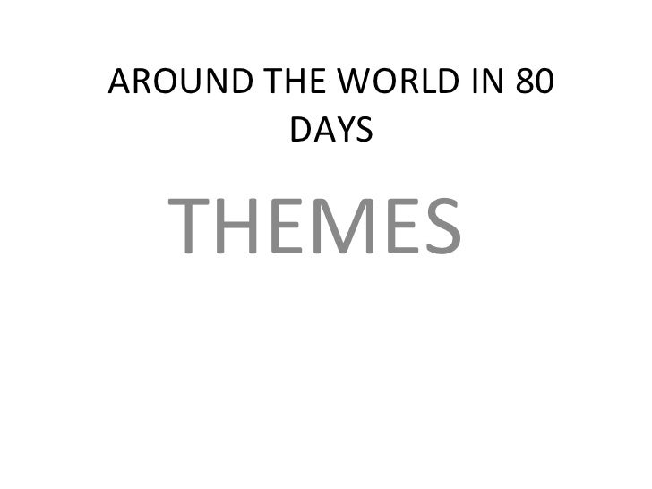 AROUND THE WORLD IN 80 DAYS THEMES