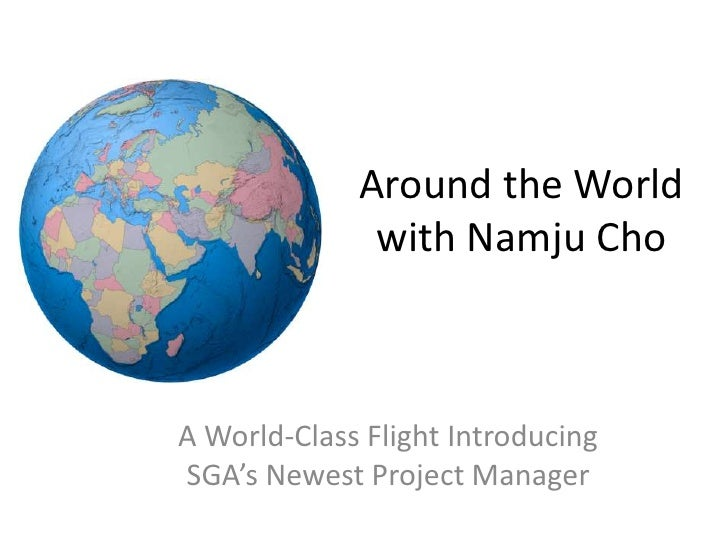 Around the World with Namju Cho<br />A World-Class Flight Introducing SGA's Newest Project Manager<br />