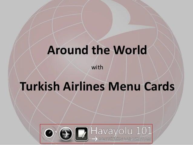 Around the WorldwithTurkish Airlines Menu Cards