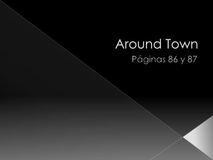 Around Town<br />Páginas 86 y 87<br />