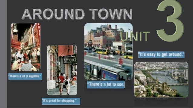 Around town unit 3