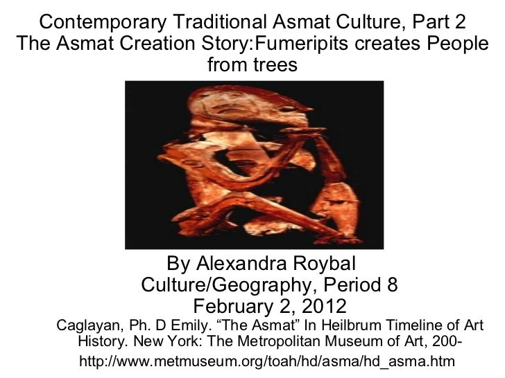 Contemporary Traditional Asmat Culture, Part 2 The Asmat Creation Story:Fumeripits creates People from trees By Alexandra ...