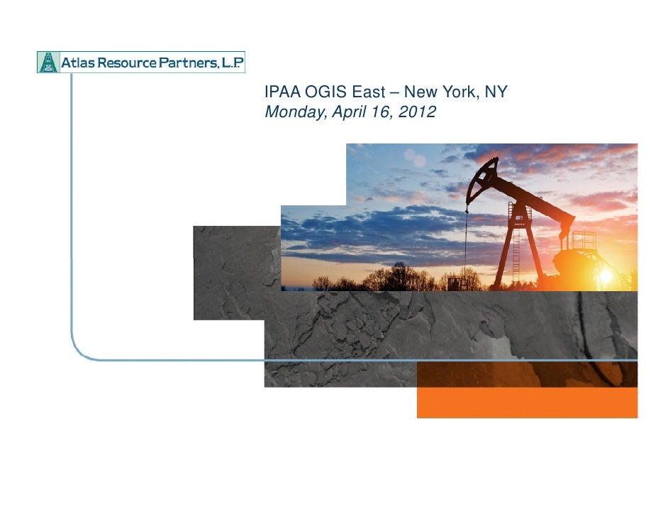 IPAA OGIS East – New York, NY      Monday, April 16, 2012<#>