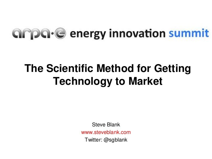 The Scientific Method for Getting     Technology to Market              Steve Blank           www.steveblank.com          ...