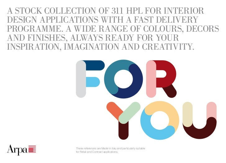 A STOCK COLLECTION OF 311 HPL FOR INTERIORDESIGN APPLICATIONS WITH A FAST DELIVERYPROGRAMME. A WIDE RANGE OF COLOURS, DECO...
